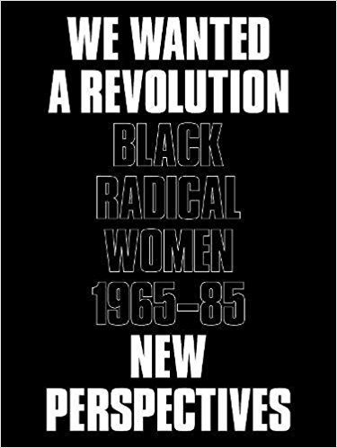 WE WANTED A REVOLUTION BLACK RADICAL WOMEN, 1965-85: NEW PERSPECTIVES /ANGLAIS