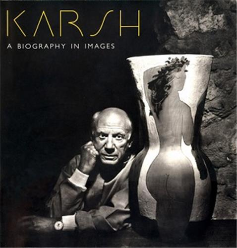 KARSH: A BIOGRAPHY IN IMAGES /ANGLAIS