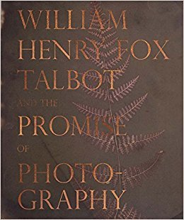 WILLIAM HENRY FOX TALBOT AND THE PROMISE OF PHOTOGRAPHY /ANGLAIS