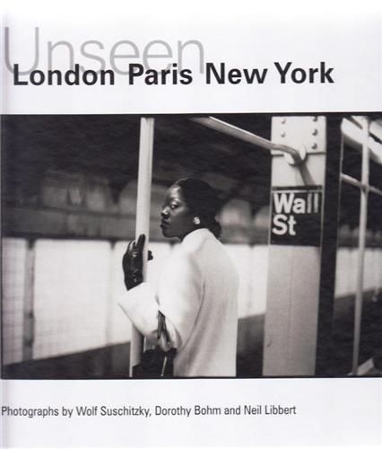 UNSEEN : LONDON, PARIS, NEW YORK /ANGLAIS