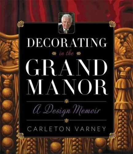 DECORATING IN THE GRAND MANOR /ANGLAIS