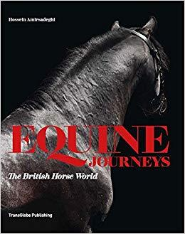 EQUINE JOURNEYS: THE BRITISH HORSE WORLD /ANGLAIS