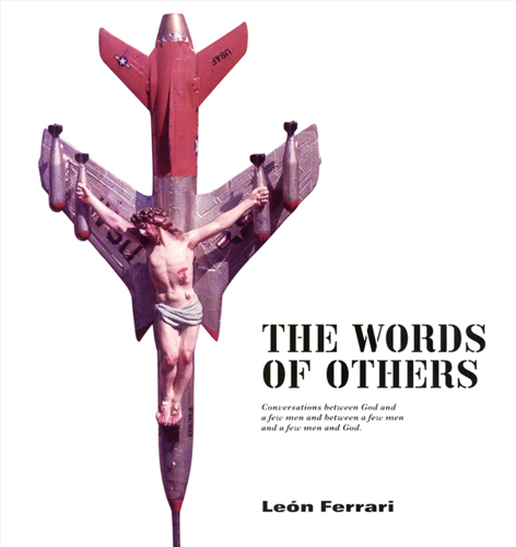 THE WORDS OF OTHERS - CONVERSATIONS BETWEEN GOD AND A FEW MEN AND BETWEEN A FEW MEN AND A FEW MEN AN