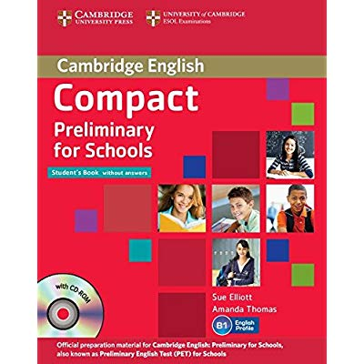 COMPACT PRELIMINARY FOR SCHOOLS STUDENT'S PACK (STUDENT'S BOOK WITHOUT ANSWERS WITH CD-ROM, WORKBOOK