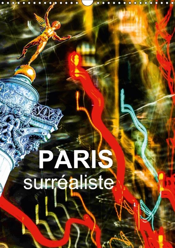 PARIS SURREALISTE CALENDRIER MURAL 2018 DIN A3 VERTICAL - PARIS LA VILLE DE L AMOUR LA V