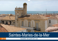 SAINTES MARIES DE LA MER QUESTION DE POINT DE VUE CALENDRIER MURAL 2019 DIN A3 H - DECOUVERTE DU LIE