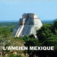 L ANCIEN MEXIQUE CALENDRIER MURAL 2020 300 300 MM SQUARE - LE MEXIQUE PRECOLOMBIEN DES SC