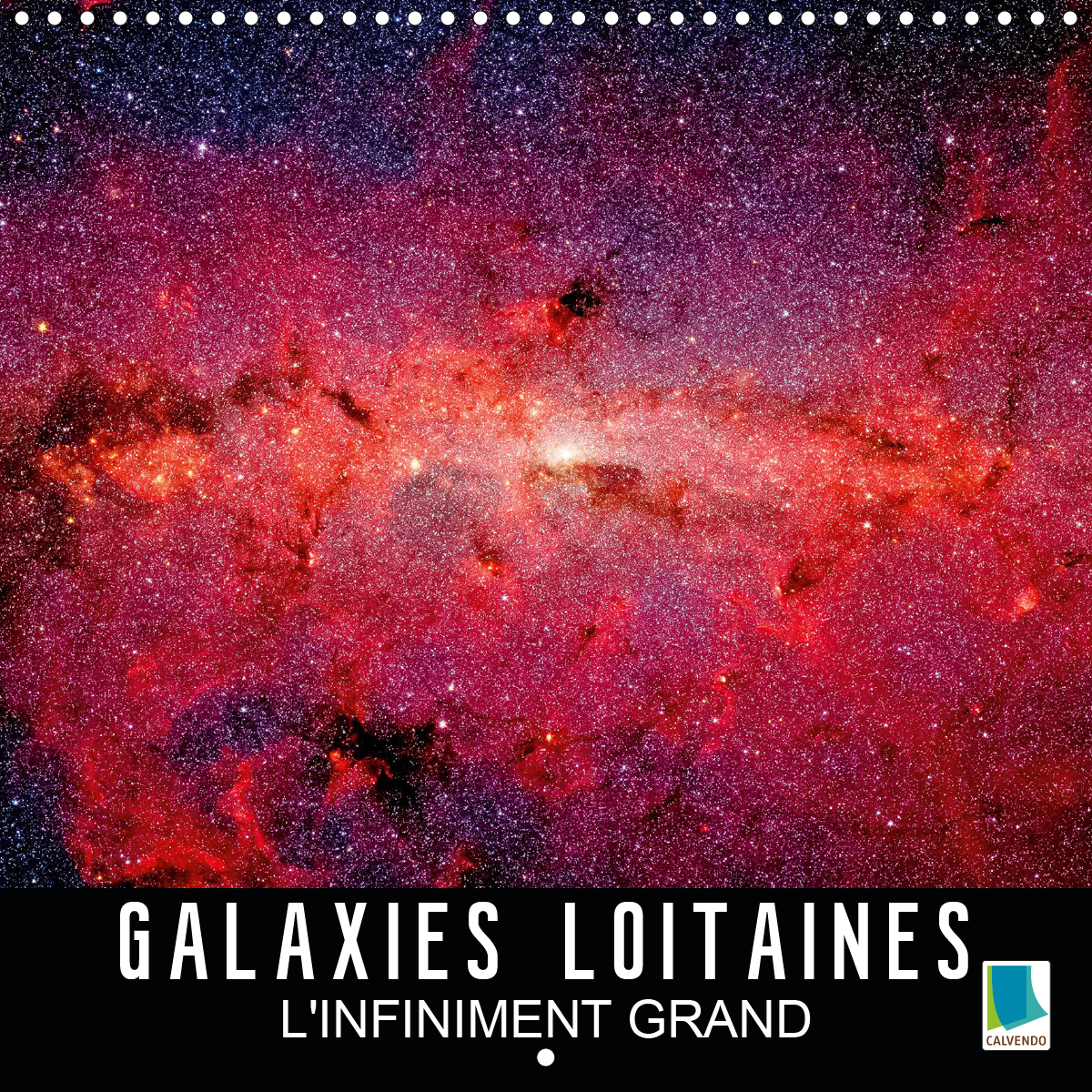 GALAXIES LOINTAINES L INFINIMENT GRAND CALENDRIER MURAL 2020 300 300 MM SQUARE - IMAGES EXCEPTIONNEL
