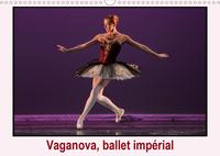 VAGANOVA BALLET IMPERIAL CALENDRIER MURAL 2020 DIN A3 HORIZONTAL - L ACADEMIE DE BALLET VAGANOVA