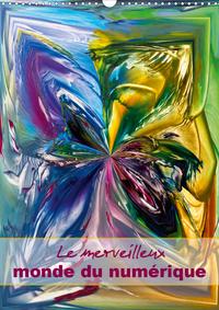 LE MERVEILLEUX MONDE DU NUMERIQUE CALENDRIER MURAL 2020 DIN A3 VERTICAL - ART DECORATIF DIGITAL MODE