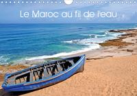 LE MAROC AU FIL DE L EAU CALENDRIER MURAL 2020 DIN A4 HORIZONTAL - OCEAN ET RIVIERE DU MAROC CALE