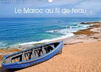 LE MAROC AU FIL DE L EAU CALENDRIER MURAL 2020 DIN A3 HORIZONTAL - OCEAN ET RIVIERE DU MAROC CALE