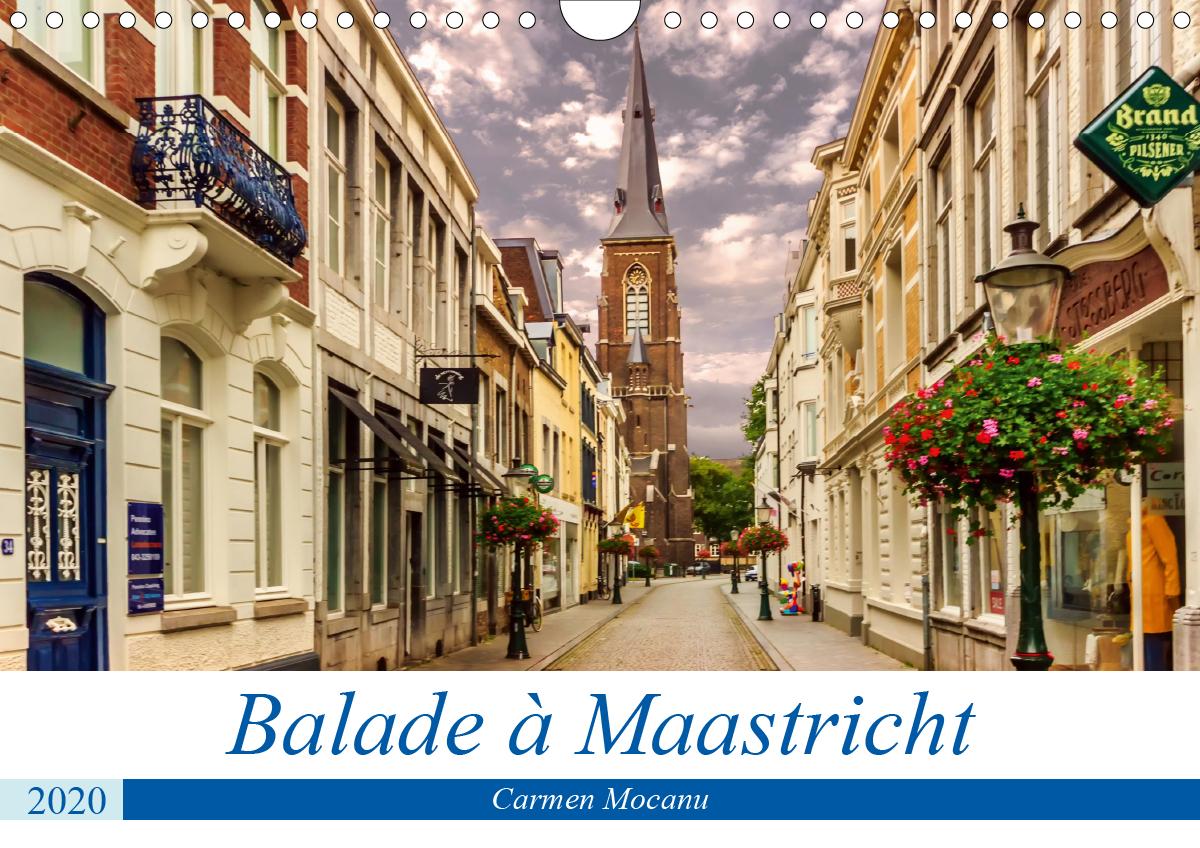 BALADE A MAASTRICHT CALENDRIER MURAL 2020 DIN A4 HORIZONTAL - CITE D HISTOIRE ET DE CULTURE