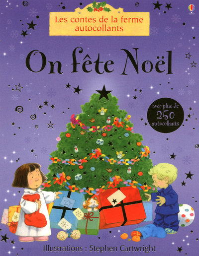 ON FETE NOEL - LES CONTES DE LA FERME AVEC PLUS DE 250 AUTOCOLLANTS