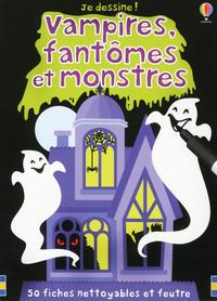 VAMPIRES, FANTOMES ET MONSTRES - JE DESSINE !