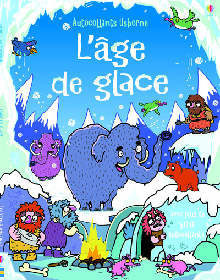L'AGE DE GLACE - AUTOCOLLANTS USBORNE