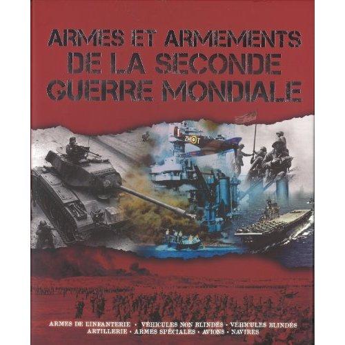 ARMES ET ARMEMENTS DE LA SECONDE GUERRE MONDIALE