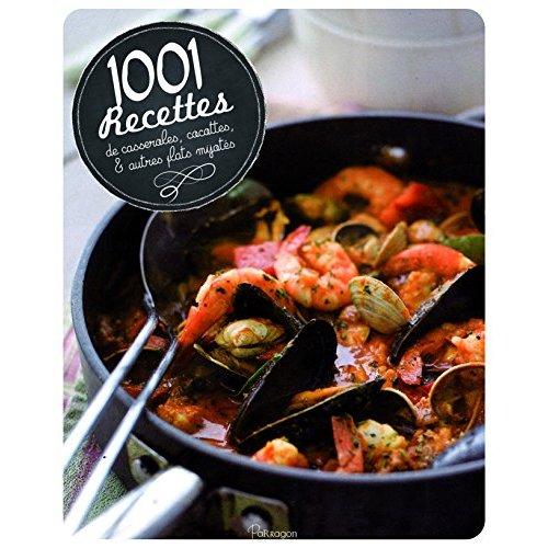 1001 RECETTES DE CASSEROLES COCOTTES ET AUTRES PLATS MIJOTES