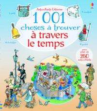 1 001 CHOSES A TROUVER A TRAVERS LE TEMPS - AVEC AUTOCOLLANTS