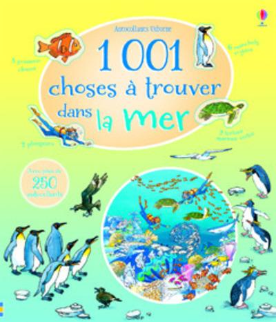 1 001 CHOSES A TROUVER DANS LA MER - AUTOCOLLANTS USBORNE