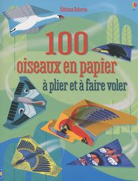 100 OISEAUX EN PAPIER A PLIER ET A FAIRE VOLER