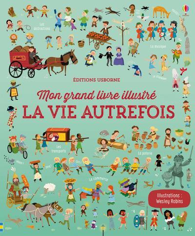 LA VIE AUTREFOIS - MON GRAND LIVRE ILLUSTRE