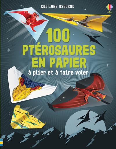 100 PTEROSAURES EN PAPIER A PLIER ET A FAIRE VOLER