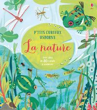 LA NATURE - P'TITS CURIEUX USBORNE