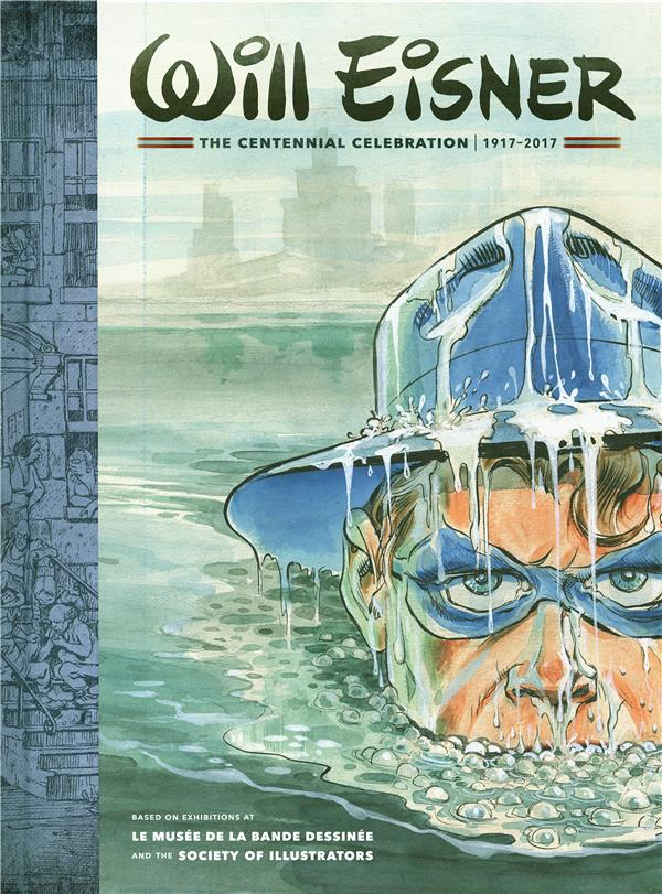 WILL EISNER : THE CENTENNIAL CELEBRATION 1917-2017 - DARK HORSE