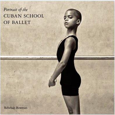 REBEKAH BOWMAN: PORTRAIT OF THE CUBAN SCHOOL OF BALLET /ANGLAIS