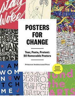 POSTERS FOR CHANGE TEAR, PASTE, PROTEST /ANGLAIS