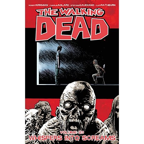 WALKING DEAD TP 23 WHISPERS INTO SCREAMS