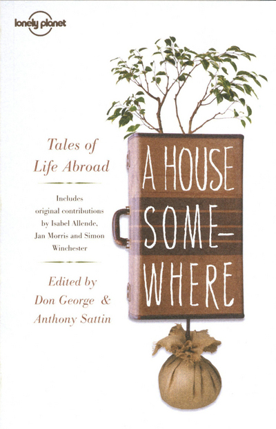 A HOUSE SOMEWHERE - TALES OF LIFE ABROAD 2ED
