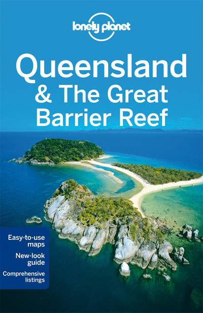 QUEENSLAND & THE GREAT BARRIER REEF 7ED -ANGLAIS-