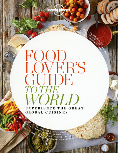 FOOD LOVER'S GUIDE TO THE WORLD -ANGLAIS-