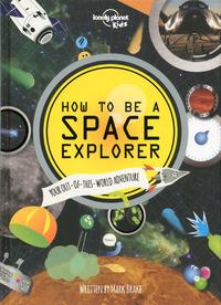 HOW TO BE A SPACE EXPLORER 1ED -ANGLAIS-