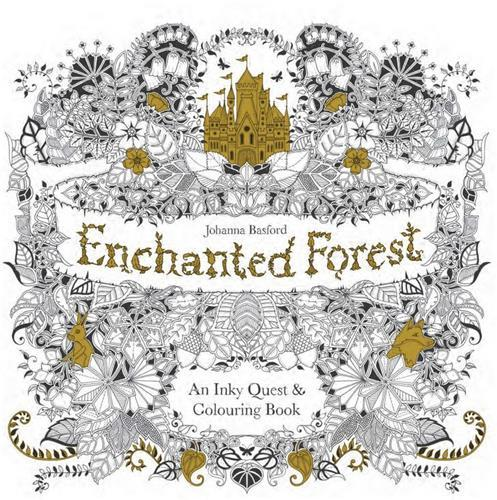 ENCHANTED FOREST - AN INKY QUEST AND COLORING BOOK /ANGLAIS