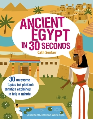 ANCIENT EGYPT IN 30 SECONDS (IVY KIDS) /ANGLAIS
