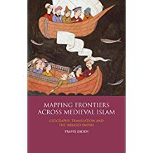 MAPPING FRONTIERS ACROSS MEDIEVAL ISLAM:GEOGRAPHY, TRANSLATION AND THE 'ABBASID EMPIRE /ANGLAIS