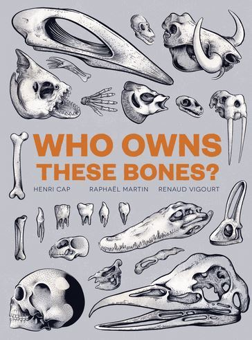 WHO OWNS THESE BONES? /ANGLAIS