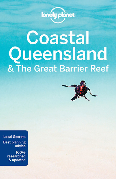 COASTAL QUEENSLAND & THE GREAT BARRIER REEF 8ED -ANGLAIS-