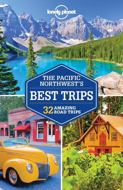 PACIFIC NORTHWEST'S BEST TRIPS 3ED -ANGLAIS-