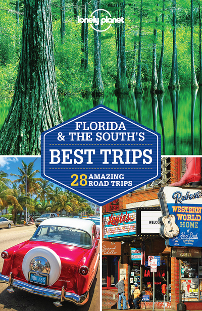 FLORIDA & THE SOUTH'S BEST TRIPS 3ED -ANGLAIS-