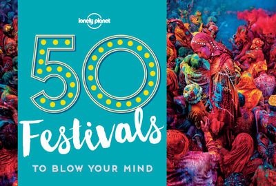 50 FESTIVALS TO BLOW YOUR MIND 1ED  ANGLAIS