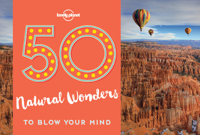 50 NATURAL WONDERS TO BLOW YOUR MIND  1ED  ANGLAIS