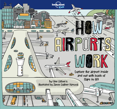 HOW AIRPORTS WORK 1ED -ANGLAIS-