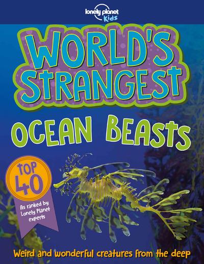 WORLD'S STRANGEST - OCEAN BEASTS 1ED -ANGLAIS-