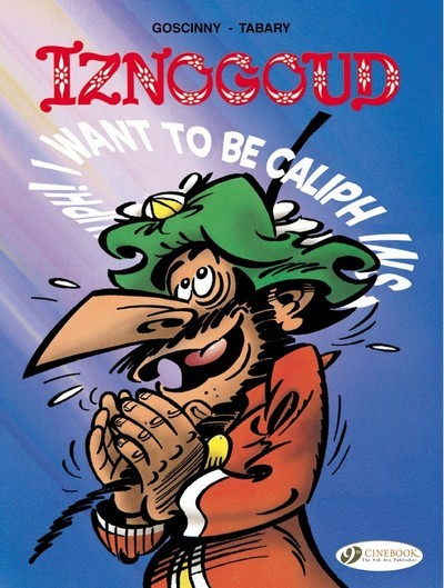 IZNOGOUD - TOME 13 I WANT TO BE CALIPH INSTEAD OF THE CALIPH