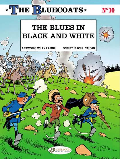 THE BLUECOATS - TOME 10 THE BLUES IN BLACK AND WHITE - VOL10