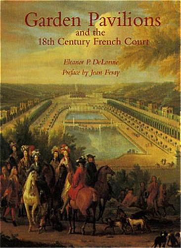 GARDEN PAVILIONS AND THE 18TH CENTURY FRENCH COURT /ANGLAIS